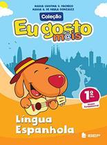 Eu Gosto Mais: Língua Espanhola - 1º Ano - Ftd -