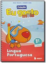 Eu Gosto Mais - Língua Portuguesa - 1o Ano - Ibep - sp