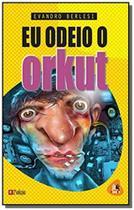 Eu odeio o orkut - Besourobox