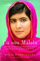 Eu sou Malala: A história da garota que defendeu o direito à educação e foi baleada pelo Talibã - Companhia Das Letras - Grupo Cia Das Letras