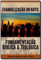 Evangelizacao infantil fundamentacao biblica e teo - Clube de autores -