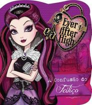 Ever After High-A Confusao do Feitico - Ciranda cultural
