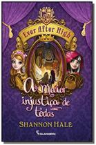 Ever after high: maior injustica de todas, a - Moderna - paradidatico