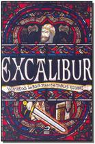 Excalibur-histórias de Reis, Magos e Tavolas Redondas - Editora draco