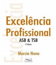 Excelencia Profissional - Asb E Tsb - 02 Ed - Medbook