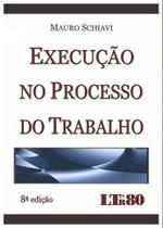 Execuçao no Processo do Trabalho - Ltr -