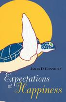 Expectations of Happiness - James Duncan Connolly