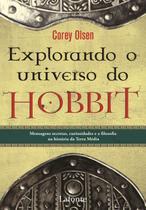 Explorando o Universo do Hobbit - Mensagens Secretas, Curiosidades e Filosofia na História Da... - Lafonte
