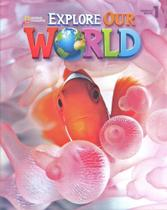 Explore Our World 1 - Student's Book - National Geographic Learning - Cengage -