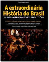 Extraordinária História do Brasil, a - Vol.01 - Universo dos livros