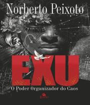 Exu - O Poder Organizador Do Caos - Besourobox
