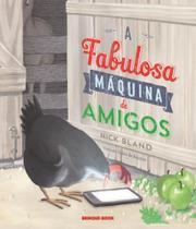 Fabulosa Maquina De Amigos, A - Brinque-Book