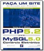 Faca um site: php 5.2 com mysql 5.0: comercio elet - Editora erica ltda