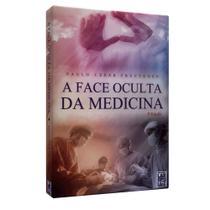 Face Oculta da Medicina, A - Frei luiz -