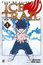 Fairy Tail - Ice Trail Vol. 01 - Jbc