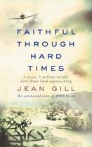 Faithful Through Hard Times - Gill