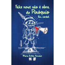 Fake news não é obra de Pinóquio - Scortecci Editora -