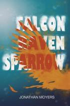 Falcon, Raven, Sparrow - Lulu Press