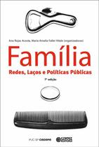 FAMILIA - REDES, LACOES E POLITICAS PUBLICAS - 7ª ED - Cortez editora