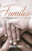 Familia um proposito eterno - Editora Danprewan -