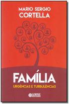 Família: Urgências e Turbulências - Cortez editora -