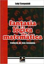 Fantasia e logica na matematica - Hemus -