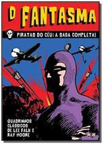 Fantasma, o: piratas do ceu, a saga completa - vol - Pixel