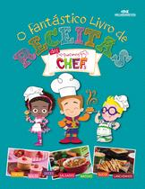 Fantastico Livro De Receitas Dos Pequenos Chefs, O - Melhoramentos - Editora Melhoramentos Ltda -
