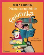 FANTASTICO MISTERIO DE FEIURINHA - 3ª ED - Moderna Literatura