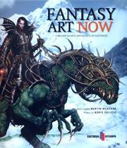 Fantasy art now - o melhor da arte fantastica e da... - Editorial estampa -