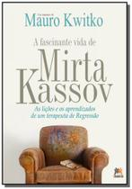 Fascinante vida de mirta kassov, a: as licoes e os - Besourobox