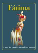 Fátima: a santa das aparições que mudaram o mundo - Armazem