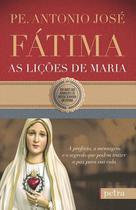 Fátima: as lições de maria - pe. antonio josé - Armazem