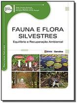 Fauna e flora silvestres: equilibrio e recuperacao - Editora erica ltda