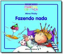 Fazendo nada - colecao biblioteca marcha crianca - Scipione