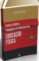 Fazeres e saberes pedagogicos de professores de educaçao fisica - Unijui -