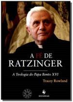 Fe de ratzinger, a: teologia do papa bento xvi - Ecclesiae -