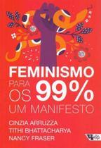 Feminismo Para os 99 - Um Manifesto - Boitempo