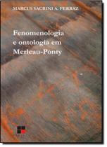 Fenomenologia e Ontologia em Merleau-Ponty - Papirus -