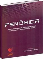 Fenômica - Como a Fenotipagem de Próxima Geração - Ufv