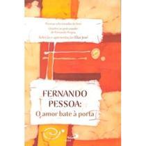 Fernando Pessoa - O Amor Bate À Porta - Paulus -