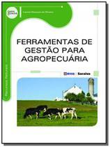 Ferramentas de gestao para agropecuaria - serie ei - Editora erica ltda