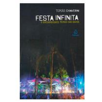 Festa Infinita O Entorpecente Mundo das Raves - Ediouro -