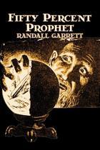 Fifty Percent Prophet by Randall Garrett, Science Fiction, Fantasy, Adventure - Alan rodgers books