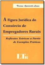 Figura juridica do consorcio de empregadores rurai - Ltr