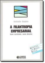 Filantropia empresarial, a - Cortez -