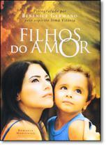 Filhos do Amor - Vivaluz Editora