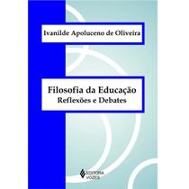Filosofia Da Educacao Reflexoes E Debates - Vozes -