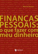 Finanças Pessoais: o que fazer com o meu dinheiro - Trevisan Editora -