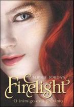 Firelight - o inimigo esta proximo - Agir